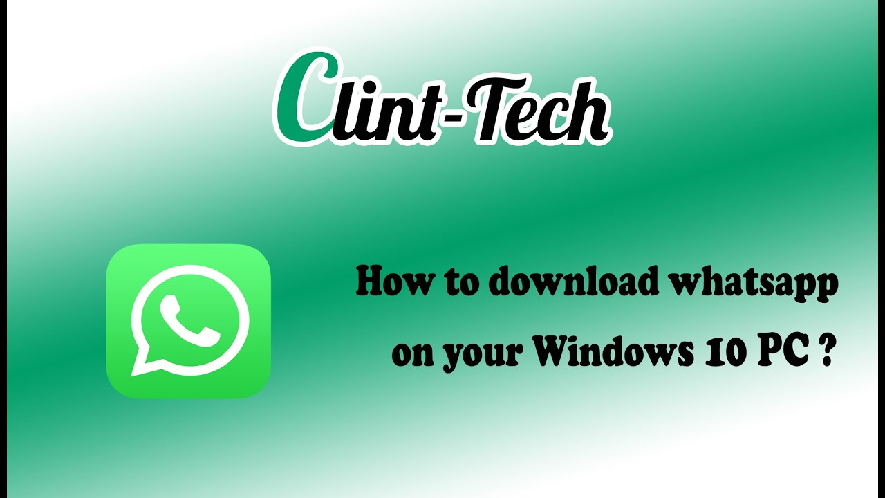 How to download WhatsApp on your Windows 10 PC? - WhatsApp
