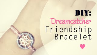 DIY: Dreamcatcher Friendship Bracelet