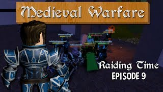 "ROBLOX Medieval Warfare ""RAIDING TIME"" - Episode 9"