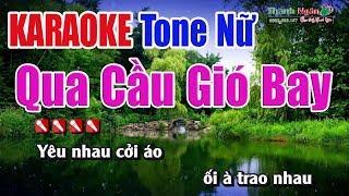 Qua Cầu Gió Bay Karaoke || Tone Nữ - Nhạc Sống Thanh Ngân