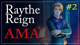 Raythe Reign AMA #2 - Questions About The Serial Site