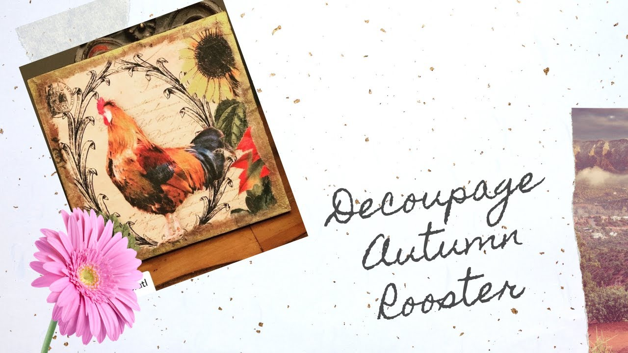 DIY Decoupage Fall Chicken with Rice Paper on Wood Board (Booth Smalls)