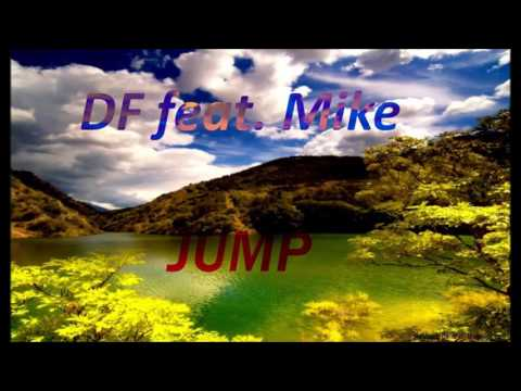 DF feat. Mike - Jump