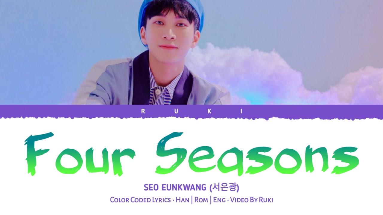SEO EUNKWANG (서은광) - 'Four Seasons' (사계) [Color Coded Lyrics_Han | Rom |  Eng]에 대한 갤러리