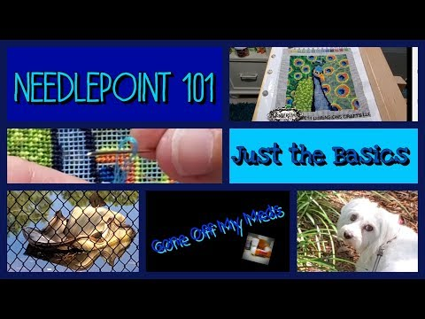 Needlepoint 101 ~ Just The Basics ~ GOMMTube #242