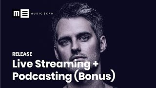 Live Streaming + Podcasting for Musicians and Producers (Bonus Video)