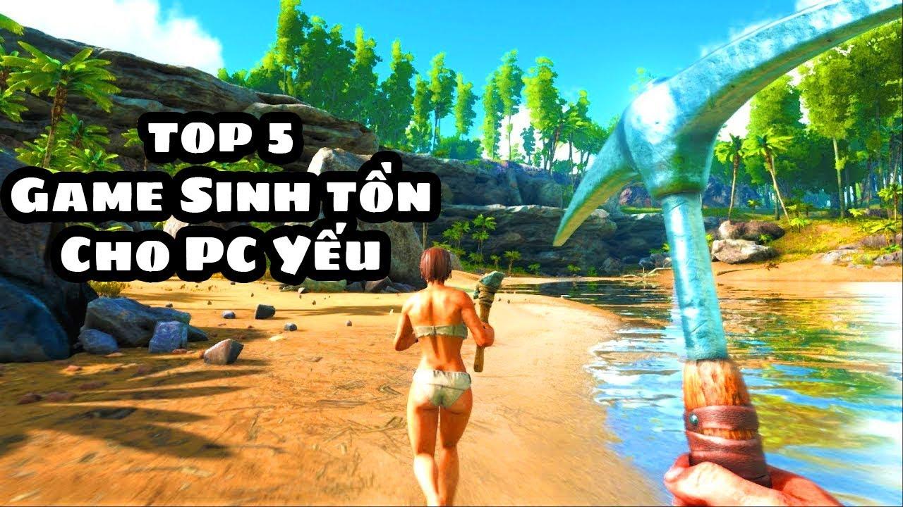 Top 5 Game Sinh Tồn Cho Máy Cấu Hình Yếu (Có Link Download)