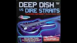 Deep Dish Vs Dire Straits - Flashing For Money [Sultan Radio Edit] (audio)
