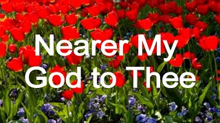 Nearer My God to Thee (lyrics in description) - Christian Hymns (Titanic a capella song)