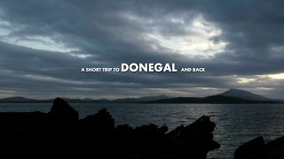 A short trip to Co. DONEGAL and back