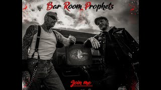 Bar Room Prophets - Join Me 2020 (Official Video)