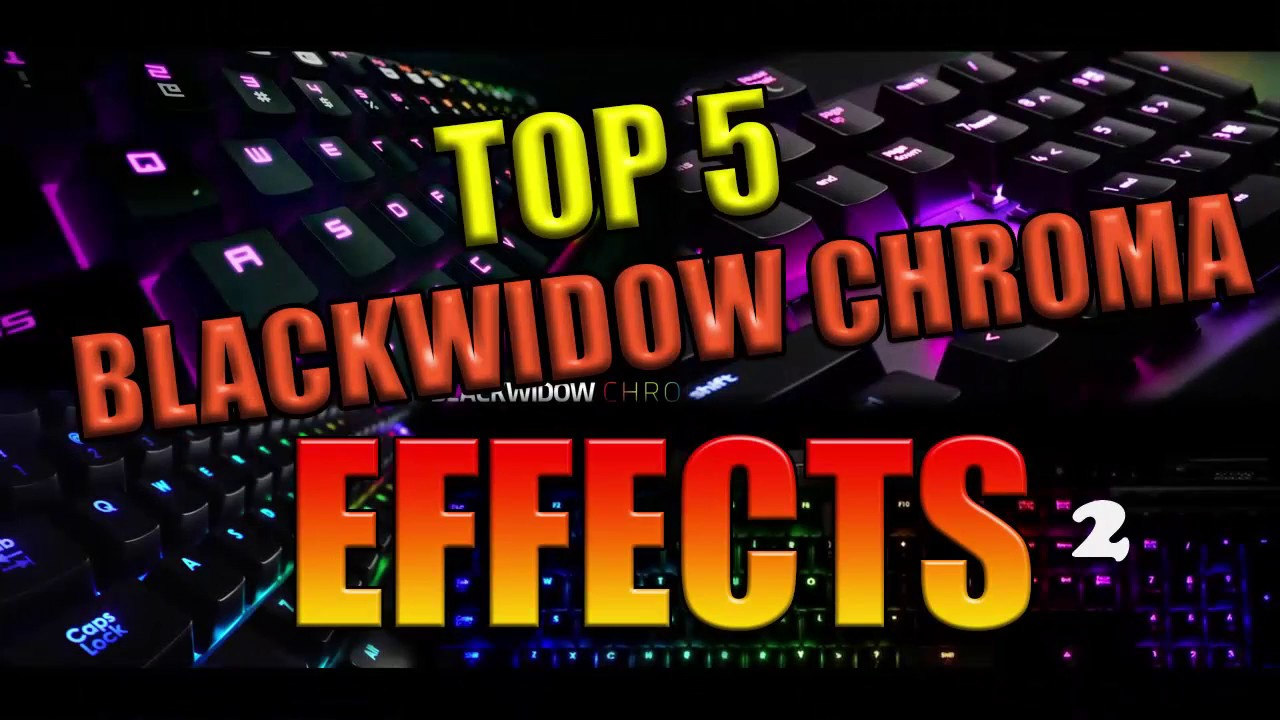 TOP 5 COOLEST Razer Blackwidow Chroma Effects + Download #2