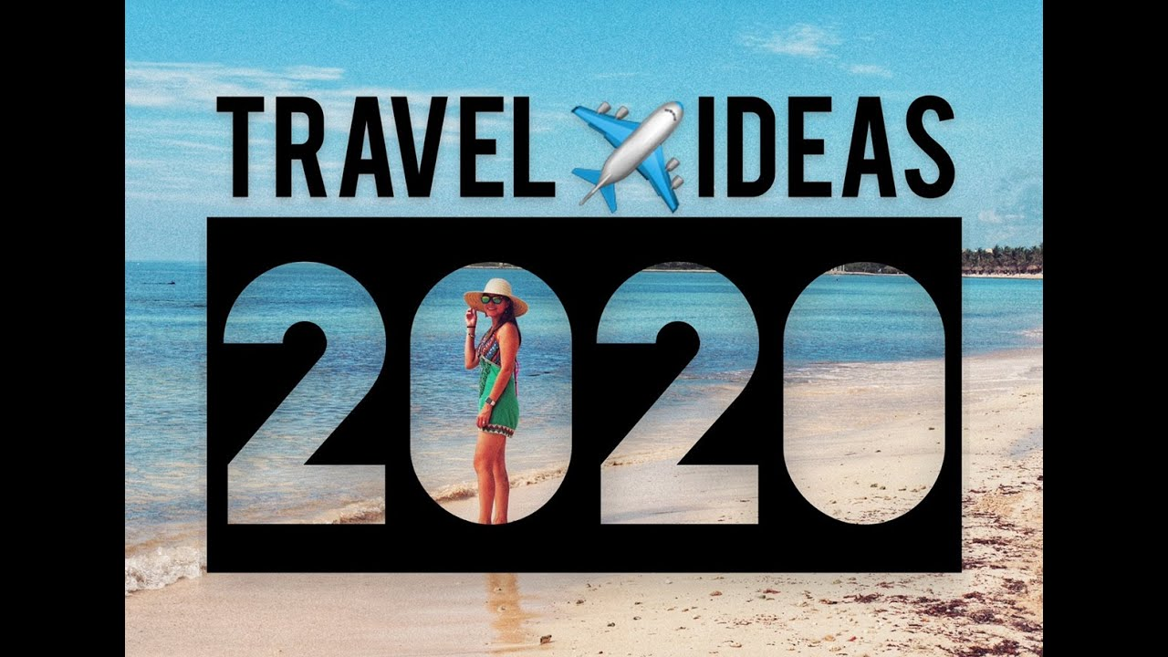 2020 Travel Ideas | Where To Go In 2020? | Travel & Events 2020