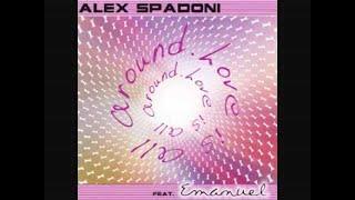 Love Is All Around (Original Mix) - Alex Spadoni feat. Emanuel
