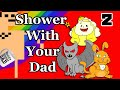 gIRLs - Shower With Your Dad Simulator 2015 Ep2 - Gettin' Grabby