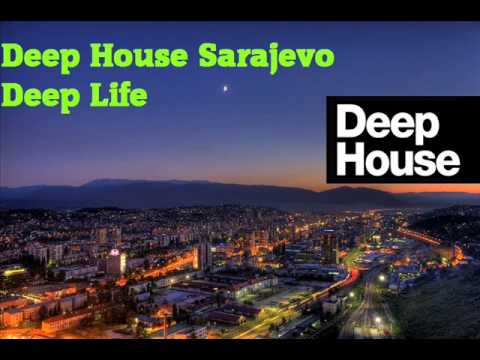 Deep House Sarajevo Deep Life