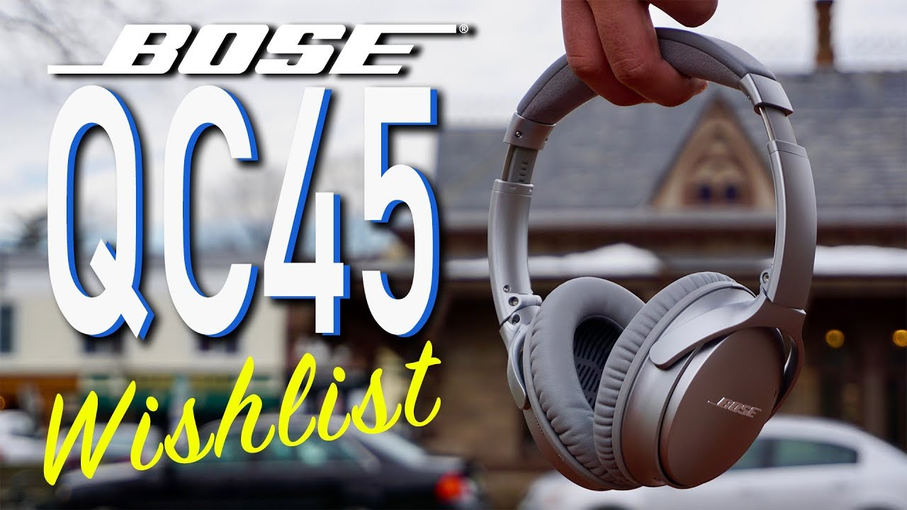 d5272bc72eb Bose QC45 Wishlist - How Do The Bose QC35 Stack Up In 2019 - YouTube