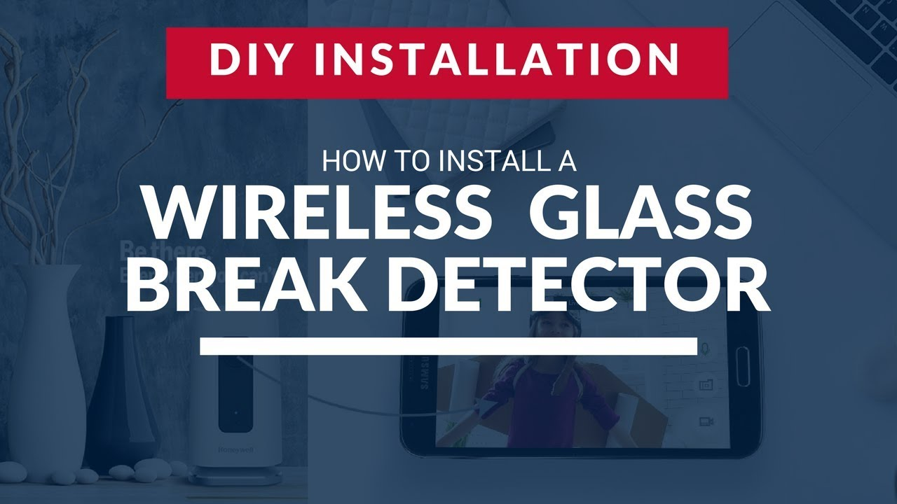 How To Install A Wireless Smart Security Glass Break Detector Youtube Sensor Battery Replacement Instructions For Safewatch