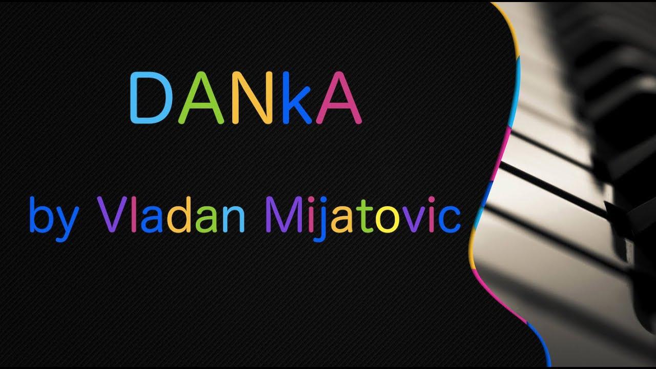 DANKA by Vladan Mijatovic Cipi