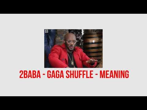 Gaga Shuffle Meaning - 2Baba
