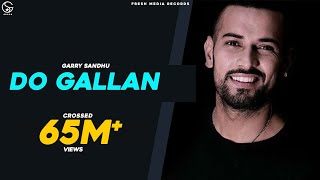 LETS TALK (DO GALLAN ) | Full Video |  GARRY SANDHU | Rahul Sathu | FRESH MEDIA RECORDS