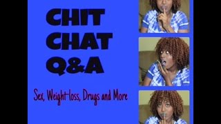 Q&A Chit Chat   Intimacy Weight-Loss and Drugs