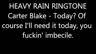 Heavy Rain Ringtone: Today? Of course I