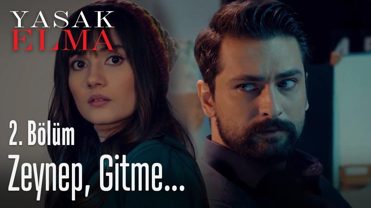 Zeynep, gitme - Yasak Elma 2. Bölüm