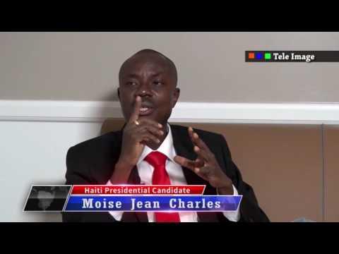 Moise Jean Charles (part # 3) - Le seul candidat sans support des ambassades et d'anciens Presidents