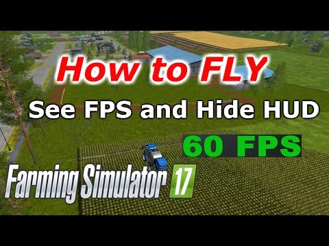 Farming Simulator 2017, How To FLY! See FPS And Hide HUD! Console Commands!