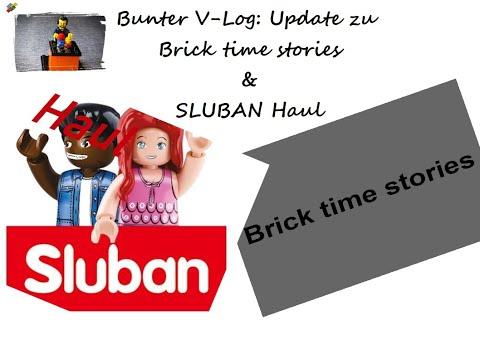 Bunter V-Log: Update zu Brick time stories & SLUBAN Haul