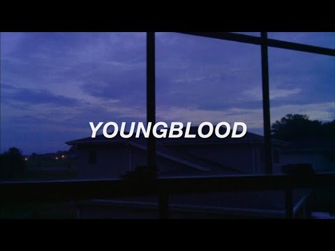 youngblood (STUDIO VERSION) // lyrics