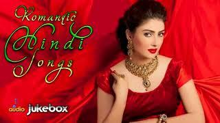 ROMANTIC HINDI SONGS 2018 Hindi Heart Touching Songs Romantic Love Songs Hindi Songs 2018