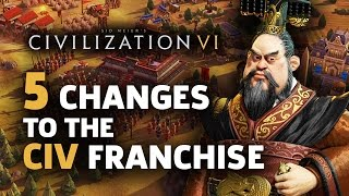 5 Changes Civilization VI Makes to the Franchise
