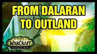 From Dalaran to Outland WoW Legion