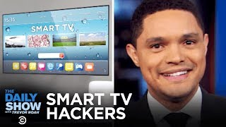 Hackers Are Going After Smart TVs | The Daily Show
