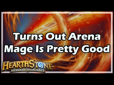 [Hearthstone] Turns Out Arena Mage Is Pretty Good