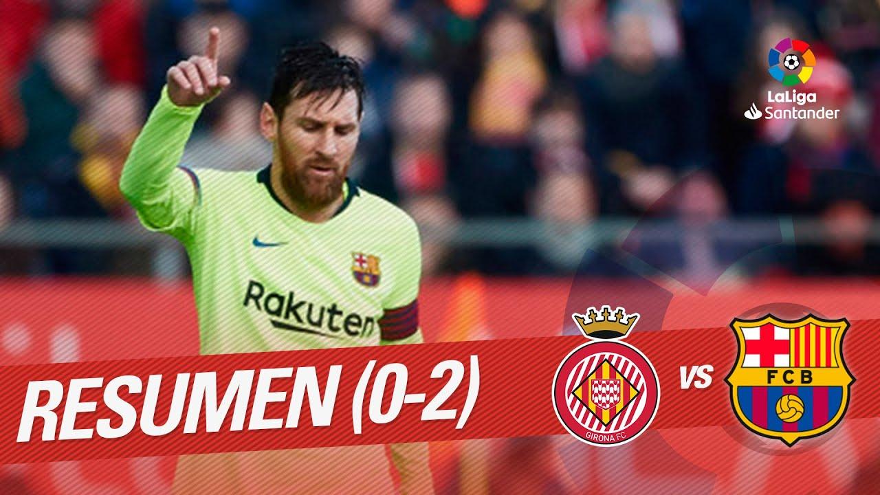 Resumen De Girona Fc Vs Fc Barcelona 0 2 Youtube