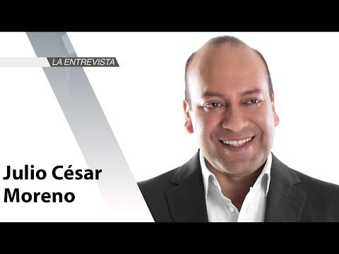 La Entrevista: Julio César Moreno