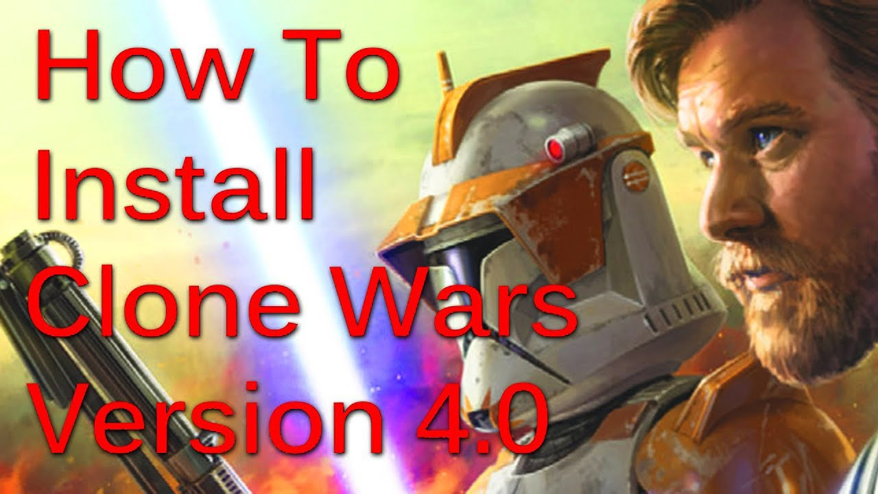 How to install Clone Wars 4 0 Mod for Star Wars EAW FOC (Retail & Steam)