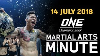 ONE: Martial Arts Minute | 14 July 2018
