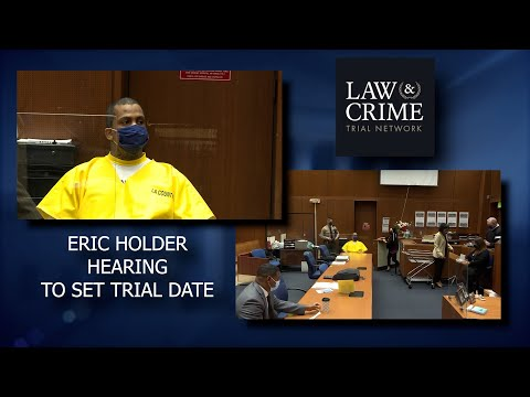Eric Holder Hearing To Set Trial Date