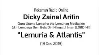 Dialog Radio Dicky Zainal Arifin Lemuria dan Atlantis