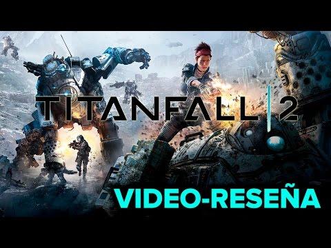 Video Reseña: Titanfall 2