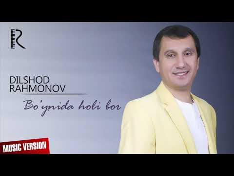 Dilshod Rahmonov - Bo'ynida Holi Bor