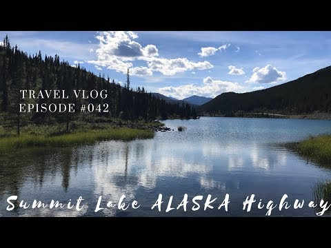 DAY 2 ALASKA HIGHWAY - SUMMIT LAKE CANADA - FROM BUCKINGHORSE RIVER TO LIARD RIVER - LeAw Vlog #042