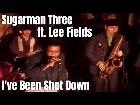 Sugarman Three & Lee Fields playing Dordrecht - I've been shot down