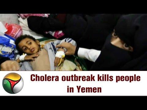 Cholera outbreak kills people in Yemen