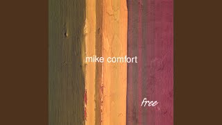 Watch Mike Comfort Life Goes On video