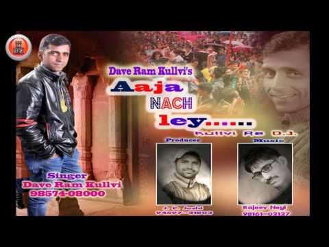 Aaja Nach Ley Kullvi Re DJ Nonstop Songs By Dave Ram Kullvi | Music HunterZ